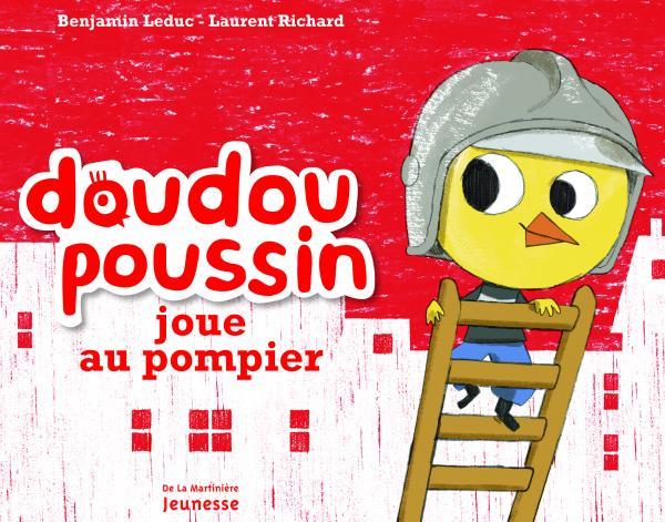 Couverture de l'ouvrage Doudou Poussin joue au pompier