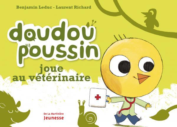 Couverture de l'ouvrage Doudou Poussin joue au vétérinaire