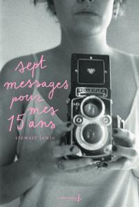 Couverture de l'ouvrage Sept messages pour mes quinze ans