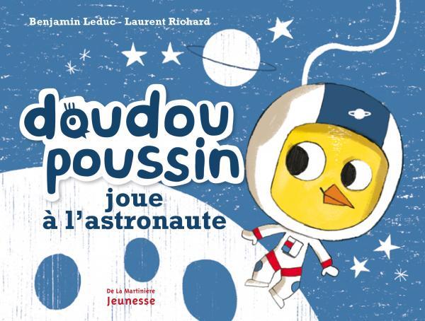 Couverture de l'ouvrage Doudou Poussin joue à l'astronaute