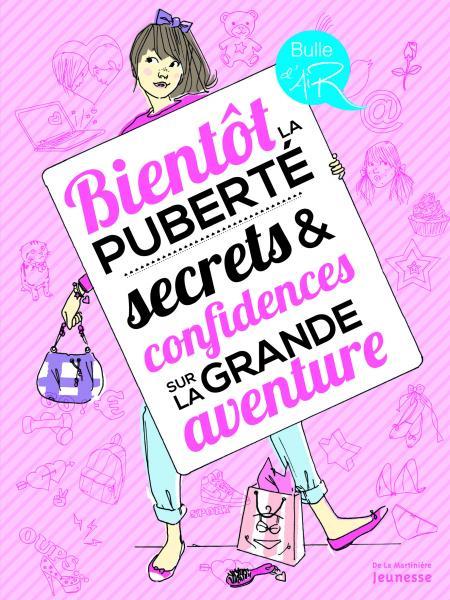 Couverture de l'ouvrage Bientôt la puberté, secrets et confidences sur la grande aventure