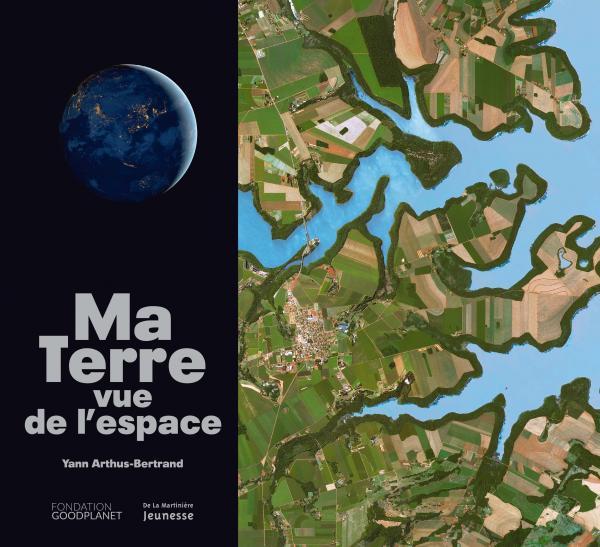 Couverture de l'ouvrage Ma Terre vue de l'espace