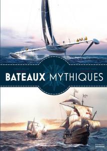 Couverture de l'ouvrage Bateaux mythiques