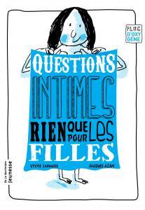 Couverture de l'ouvrage Questions intimes, rien que pour les filles