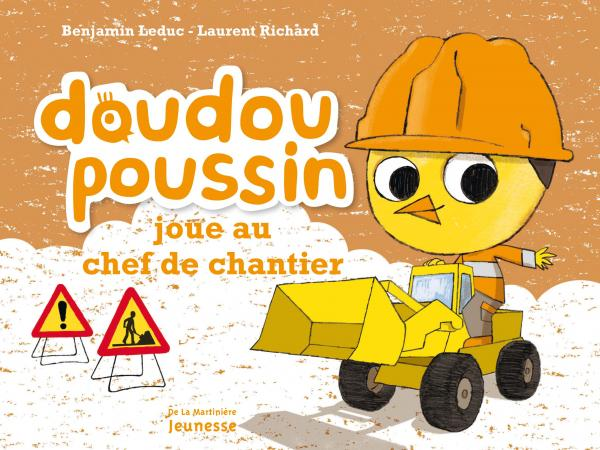 Couverture de l'ouvrage Doudou Poussin joue au chef de chantier