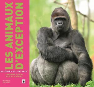 Couverture de l'ouvrage Les Animaux d'exception racontés aux enfants