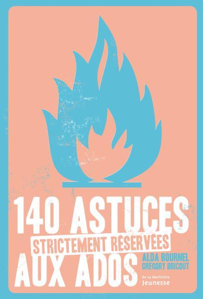 Couverture de l'ouvrage 140 astuces strictement réservées aux ados