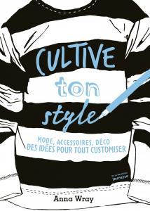 Couverture de l'ouvrage Cultive ton style