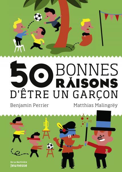 Couverture de l'ouvrage 50 bonnes raisons d'être un garçon