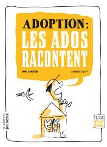 Couverture de l'ouvrage Adoption : les ados racontent