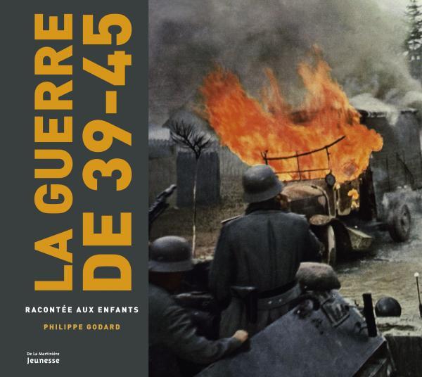 Couverture de l'ouvrage La Guerre de 39-45 racontée aux enfants
