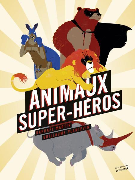 Couverture de l'ouvrage Animaux super héros