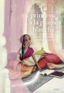Couverture de l'ouvrage La Princesse à la plume blanche