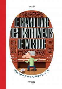 Couverture de l'ouvrage Le Grand livre des instruments de musique