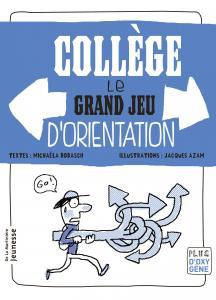 Couverture de l'ouvrage Collège, le grand jeu d'orientation