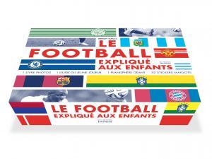 Couverture de l'ouvrage Le football expliqué aux enfants