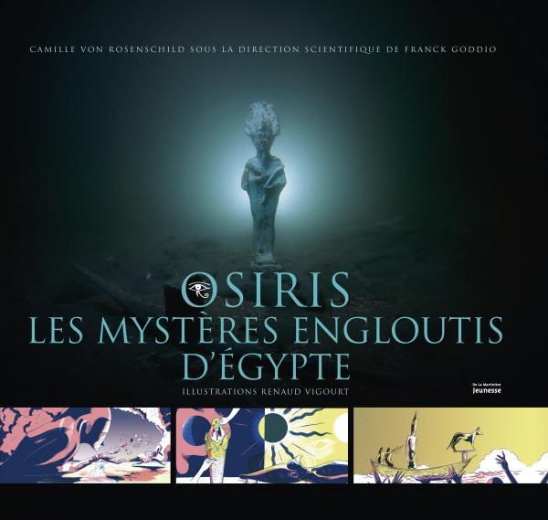 Couverture de l'ouvrage Osiris, les mystères engloutis d'Égypte