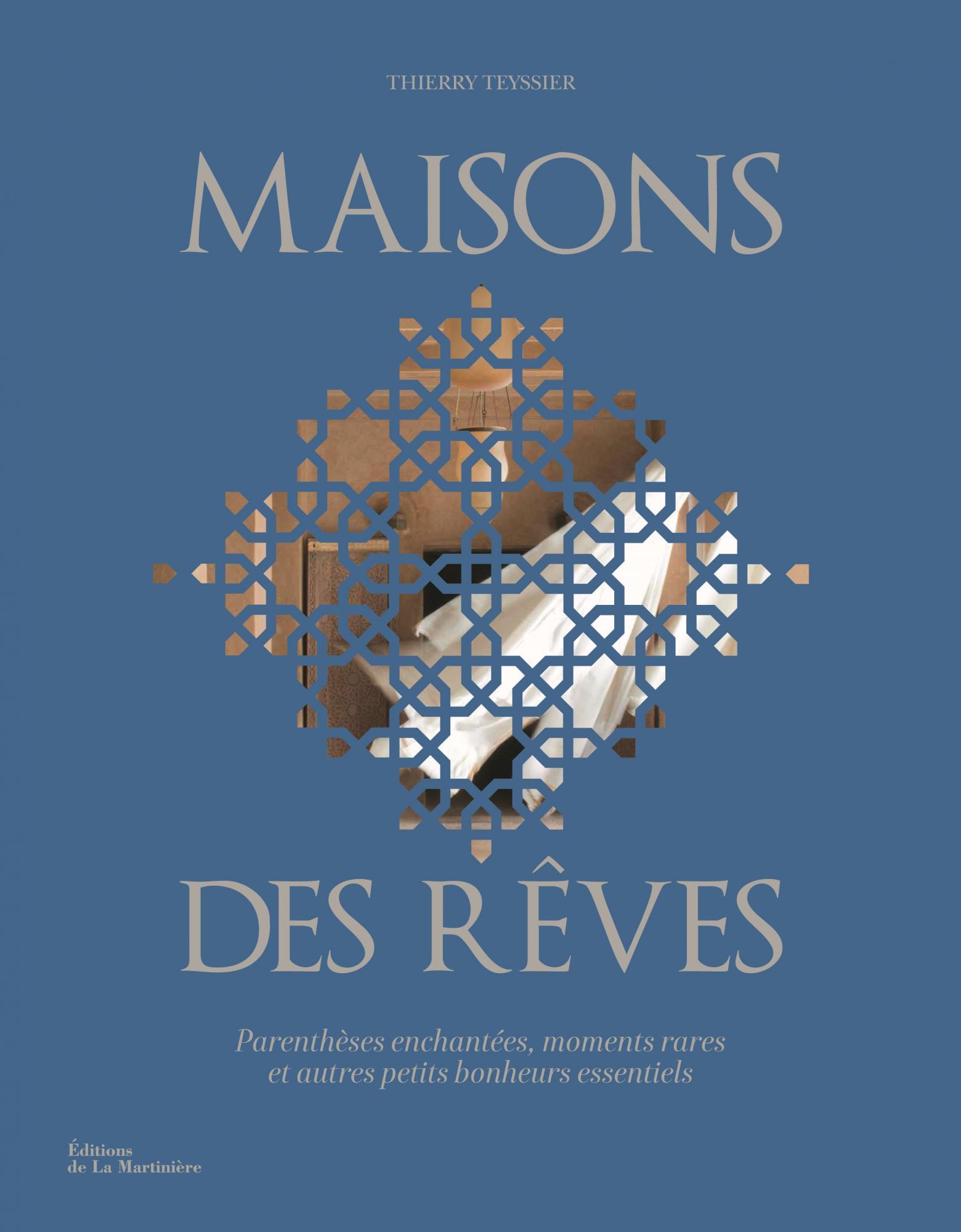 Maisons Des R Ves Thierry Teyssier Editions De La