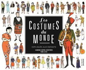Couverture de l'ouvrage Les Costumes du monde expliqués aux enfants