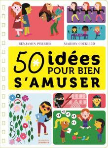 Couverture de l'ouvrage 50 idées pour bien s'amuser