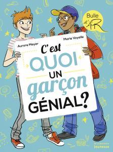 Couverture de l'ouvrage C'est quoi un garçon génial ?