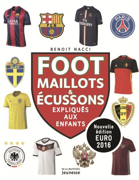 Couverture de l'ouvrage Foot, maillots et écussons