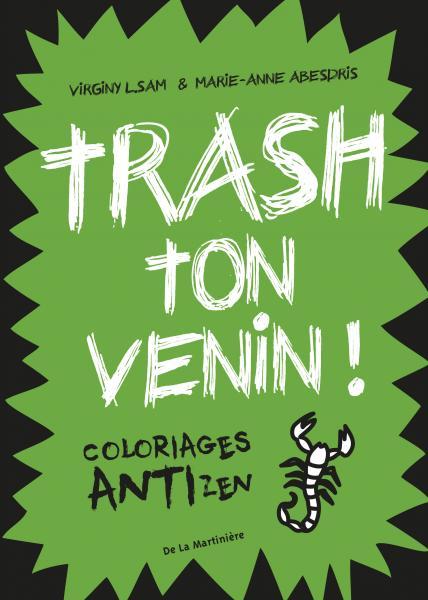 Couverture de l'ouvrage Trash ton venin !