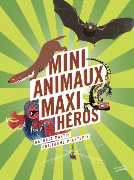 Couverture de l'ouvrage Mini-animaux, maxi-héros