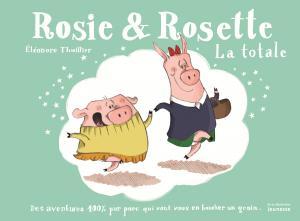 Couverture de l'ouvrage Rosie et Rosette, la totale