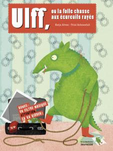 Couverture de l'ouvrage Ulff, ou la folle chasse aux écureuils rayés