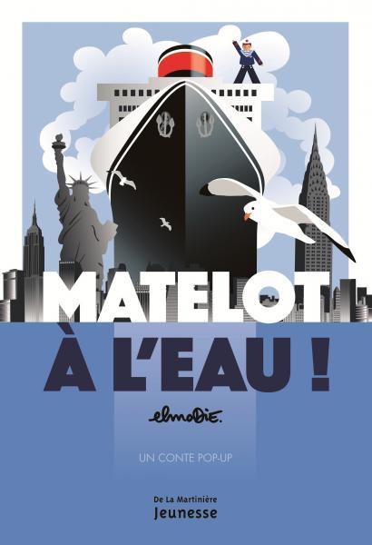 Couverture de l'ouvrage Matelot à l'eau !