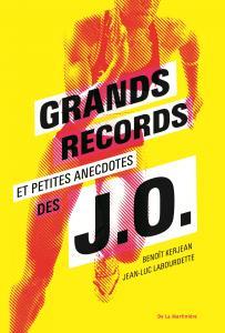 Couverture de l'ouvrage Grands records et petites anecdotes des J.O.