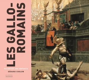 Couverture de l'ouvrage Les Gallo-Romains racontés aux enfants
