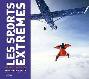 Couverture de l'ouvrage Les Sports extrêmes racontés aux enfants