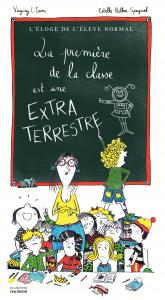 Couverture de l'ouvrage La Première de la classe est une extraterrestre