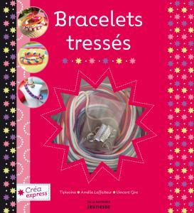 Couverture de l'ouvrage Bracelets tressés