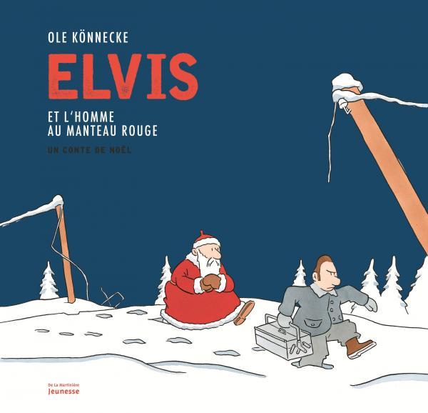 Couverture de l'ouvrage Elvis et l'homme au manteau rouge