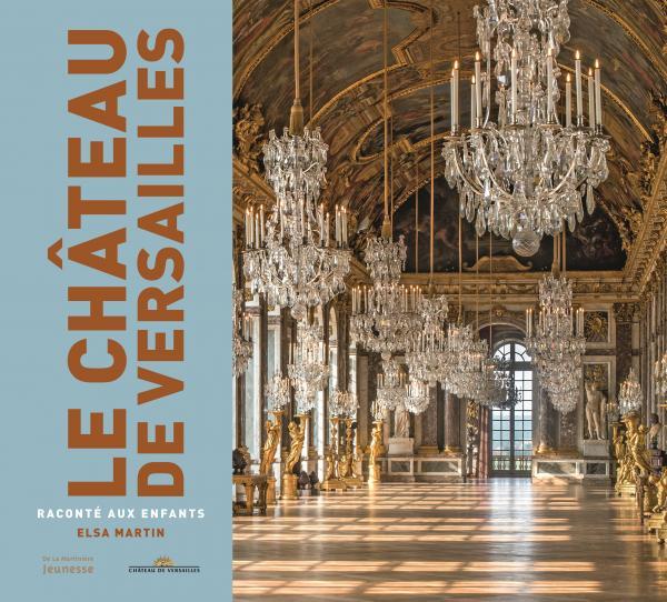 Couverture de l'ouvrage Le Château de Versailles raconté aux enfants