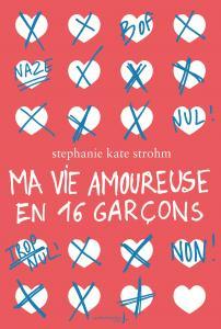 Couverture de l'ouvrage ma vie amoureuse en 16 garçons