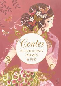 Couverture de l'ouvrage Contes de princesses, déesses et fées
