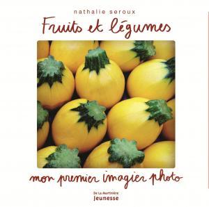 Couverture de l'ouvrage Fruits et légumes