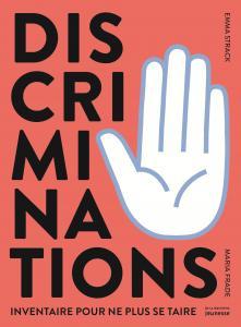 Couverture de l'ouvrage Discriminations - Inventaire pour ne plus se taire