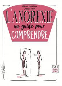Couverture de l'ouvrage L'Anorexie, un guide pour comprendre