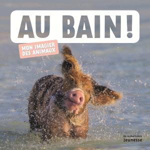Couverture de l'ouvrage Au bain !