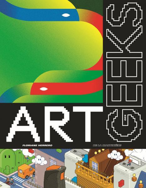Couverture de l'ouvrage Art des Geeks