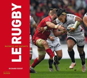 Couverture de l'ouvrage Le Rugby raconté aux enfants