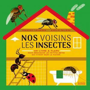 Couverture de l'ouvrage Nos voisins les insectes