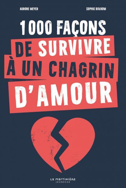 Couverture de l'ouvrage 1000 façons de survivre à un chagrin d'amour