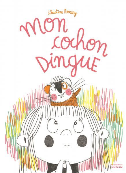 Couverture de l'ouvrage Mon cochon dingue