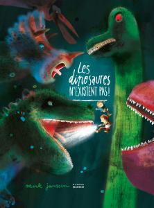 Couverture de l'ouvrage Les Dinosaures n'existent pas !